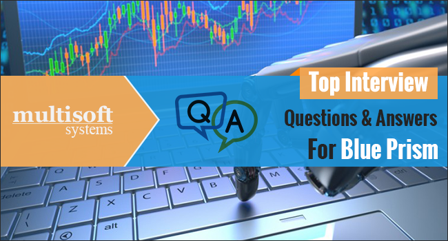 TOP Blue Prism Interview Questions & Answers - Multisoft Systems
