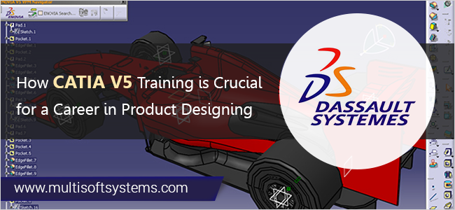 CATIA V5 training course @Multisoft Systems
