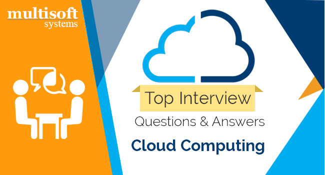 Top 20 Cloud Computing interview question and answers - Multisoft