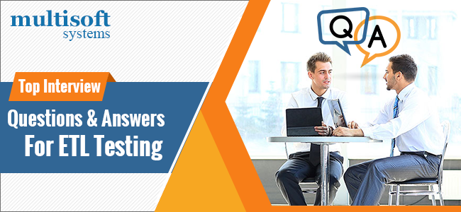 Top ETL Testing Interview Questions And Answers - Multisoft Systems