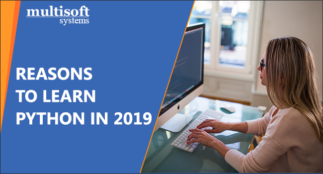 Reasons to Learn Python In 2019 - Multisoft Systems