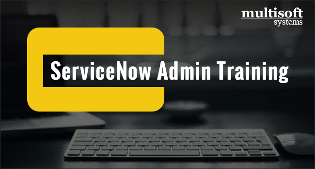 Become a ServiceNow Expert with the ServiceNow Admin
