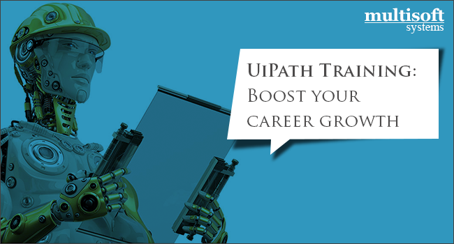 UiPath Training: Boost your career growth - Multisoft Systems