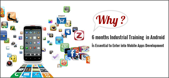 6 months Industrial Training in Android