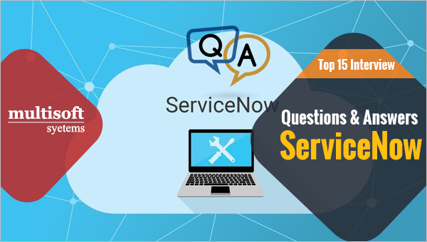 Top 25 ServiceNow Admin Interview Questions and Answers - Multisoft